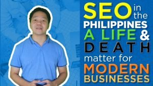 SEO in the Philippines a Life & Death Matter for Modern Businesses